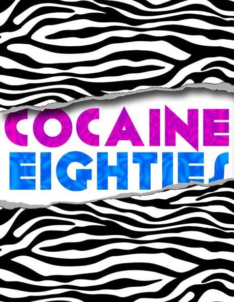 Cocaine 80s - LAUNCHES TONIGHT @ BASSLINE!